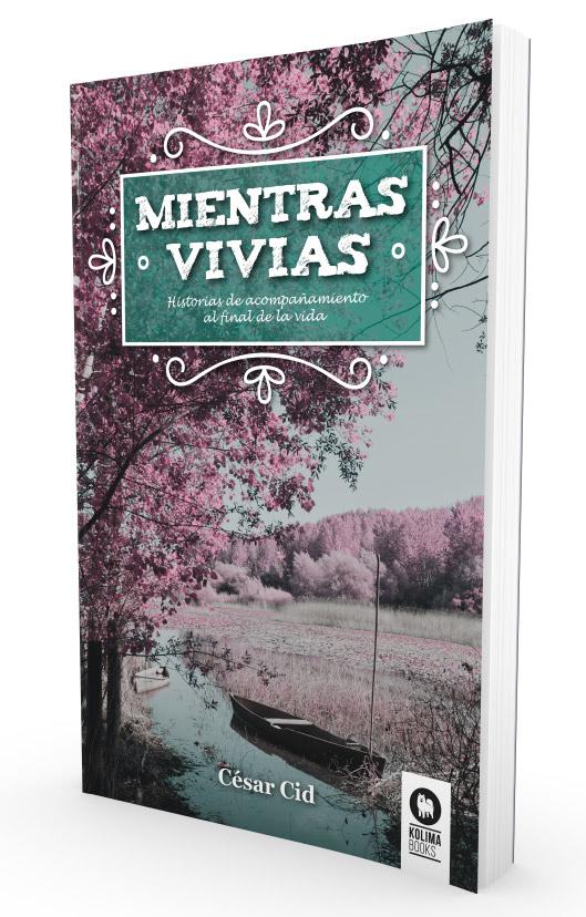 Cesar Cid Mientras Vivias libro